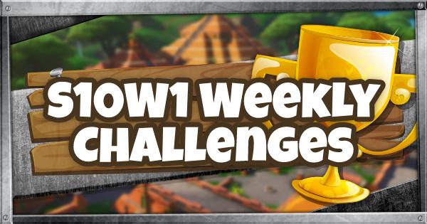 Fortnite | Season 10 Week 1 Challenge Guide & List - GameWith