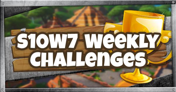 Fortnite | Season 10 Week 7 Challenge Guide & List - GameWith