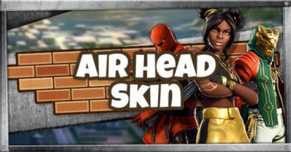 Fortnite | AIRHEAD Skin - Set & Styles - GameWith