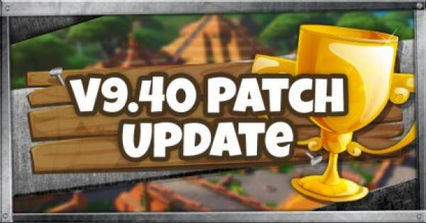 Fortnite | Patch Notes v9.40 Patch Update - GameWith