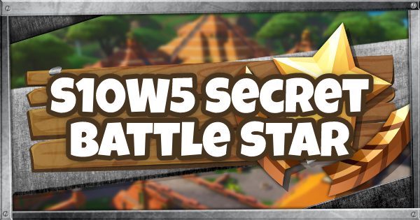 Fortnite | Season 10 Week 5 Secret Battle Star Location