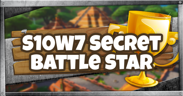 Fortnite | Season 10 Week 7 Secret Battle Star Location - GameWith