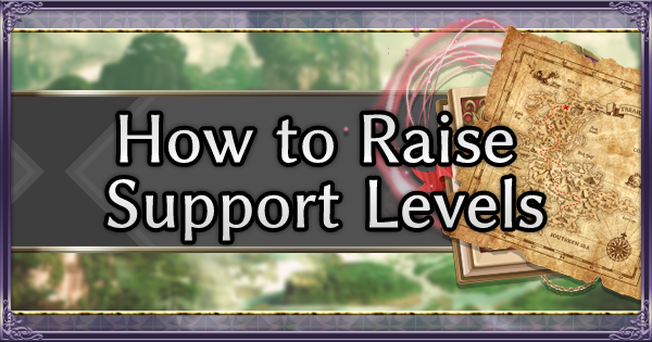 【FE3H】How to Raise Support Levels【Fire Emblem Three Houses】 - GameWith
