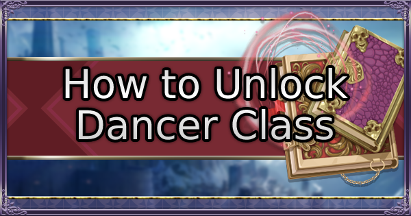 【FE3H】Dancer Class - How to Unlock & Use【Fire Emblem Three Houses】 - GameWith