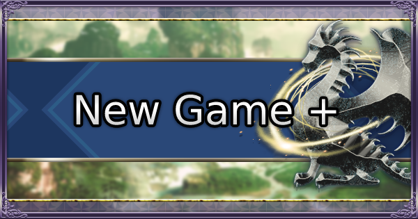 FE Three Houses | New Game Plus - New Features, and What Carries Over | Fire Emblem