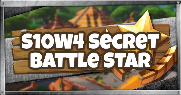 Fortnite | Season 10 Week 4 Secret Battle Star Location - GameWith