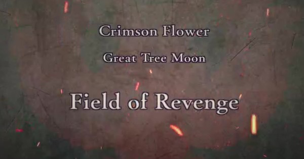 FE Three Houses | Field of Revenge (Crimson Flower: Chapter 17) | Fire Emblem