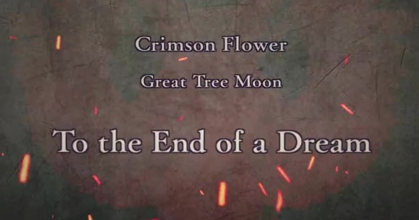 FE Three Houses | To the End of a Dream (Crimson Flower: Chapter 18) | Fire Emblem