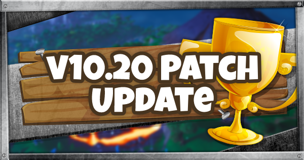 Fortnite | 10.20 Patch Notes (10.20 Patch Notes Guide)