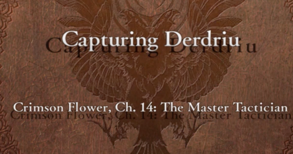 FE3H | Capturing Derdriu Battle Guide (Crimson Flower: Chapter 14) | Fire Emblem Three Houses