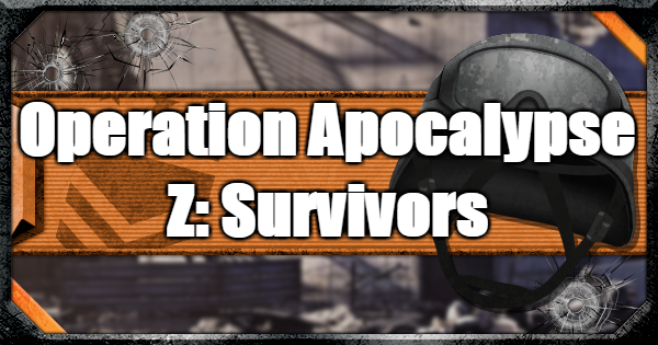 【CoD: BO4】Operation Apocalypse Z: Survivors (August 6 Update)【Call of Duty: Black Ops 4】 - GameWith