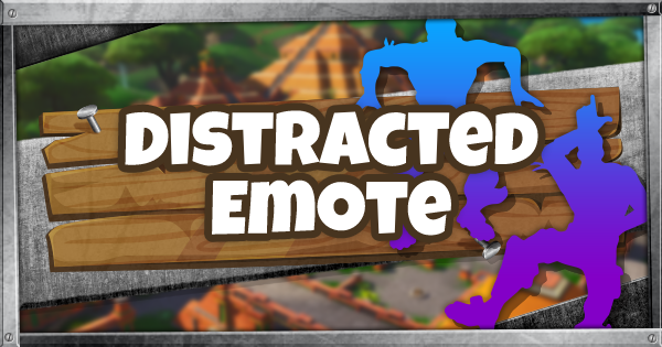 Fortnite | DISTRACTED (DISTRACTED Guide) - GameWith