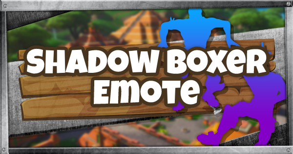 Fortnite | SHADOW BOXER (SHADOW BOXER Guide) - GameWith