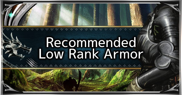 MHW: ICEBORNE | Recommended Low Rank Armor List - GameWith