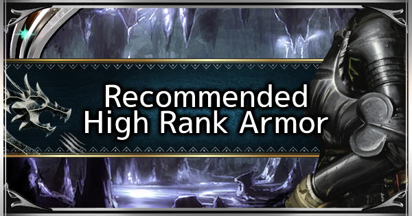 Mhw Iceborne Recommended High Rank Armor List Gamewith Dragon armor scale 1:72 original ref: recommended high rank armor list