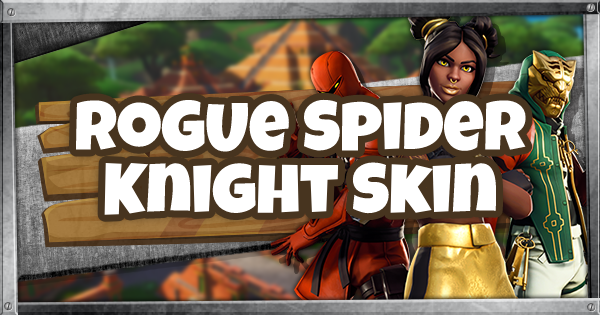 Fortnite | ROGUE SPIDER KNIGHT (ROGUE SPIDER KNIGHT Guide)