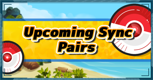 Pokemon Masters | Upcoming New Sync Pairs