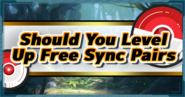 Story Sync Pairs List & Should You Level Them Up? - Pokemon Masters