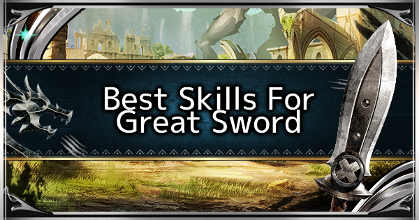 MHW: ICEBORNE | Best Skills For Great Sword - GameWith