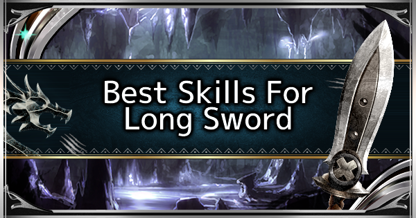 Best Skills For Long Sword - MHW: ICEBORNE