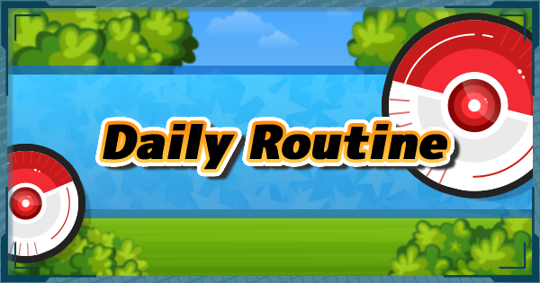 Things To Do Everyday - Daily Routine - Pokemon Masters