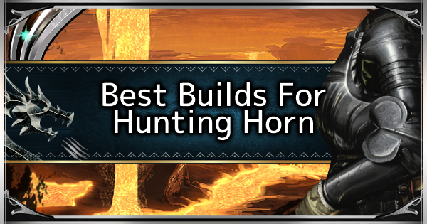 Hunting Horn - Best Loadout Build & Skill Guide