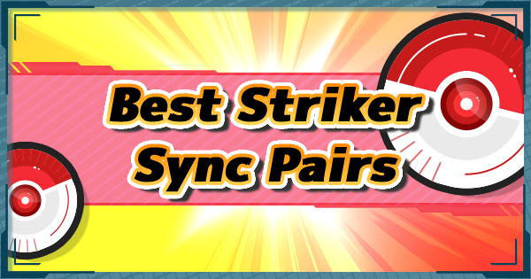 Pokemon Masters | Strike Sync Pairs List