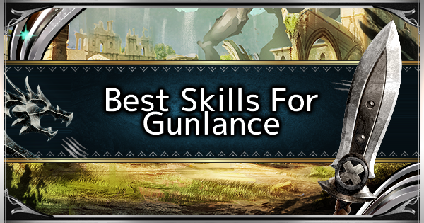 MHW: ICEBORNE | Best Skills For Gunlance - GameWith