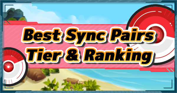Pokemon Masters | Best Sync Pair Ranking & Tier List - GameWith