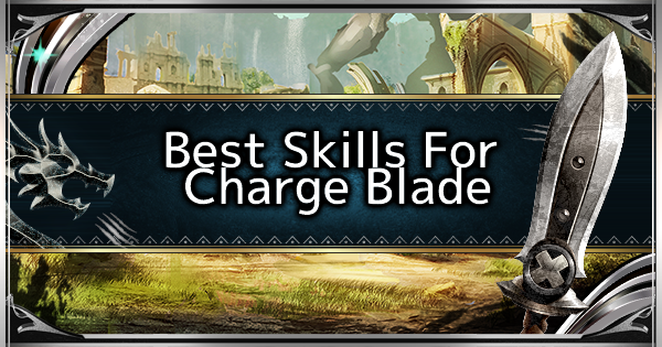 MHW: ICEBORNE | Best Skills For Charge Blade - GameWith