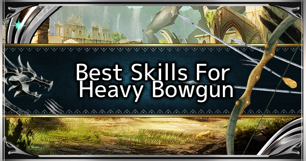 MHW: ICEBORNE | Best Skills For Heavy Bowgun