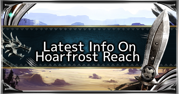 MHW: ICEBORNE | Hoarfrost Reach - Map & Location - GameWith