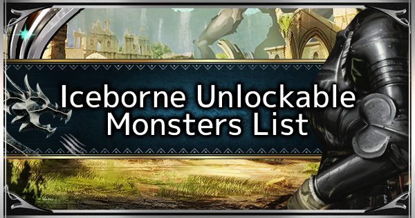 MHW: ICEBORNE | All Iceborne Unlockable Monsters List - GameWith