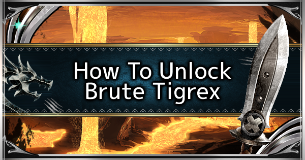 MHW: ICEBORNE | How To Unlock Brute Tigrex - GameWith