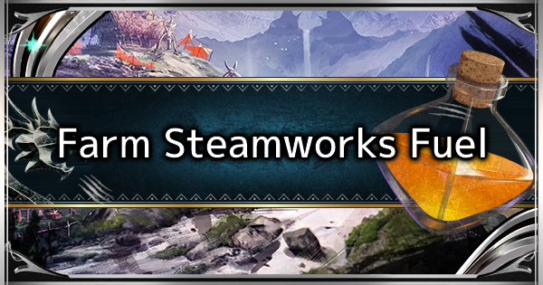 Steamworks Fuel Farming & Usage Guide - MHW: ICEBORNE