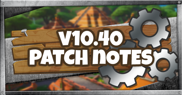 Fortnite | 10.40 Patch Notes (10.40.1 Patch Notes Guide)