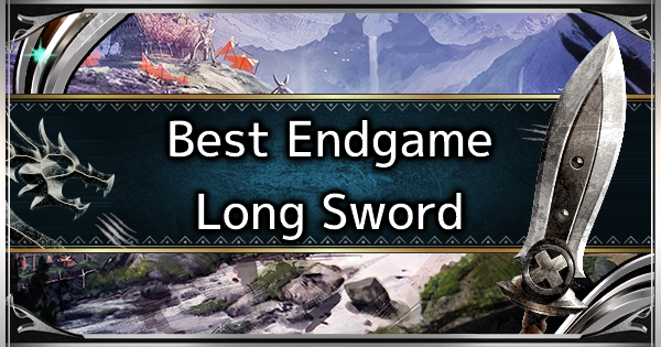 MHW: ICEBORNE | Long Sword - Best Endgame Weapon Tier List
