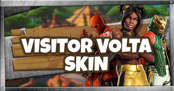 Fortnite | VISITOR VOLTA (VISITOR VOLTA Guide) - GameWith