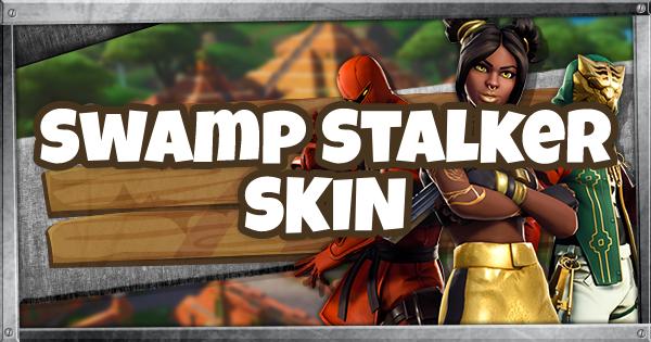 Fortnite | SWAMP STALKER Skin - Set & Styles - GameWith