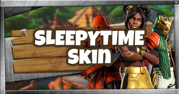 Fortnite | SLEEPYTIME (SLEEPYTIME Guide) - GameWith
