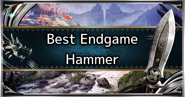 MHW: ICEBORNE | Hammer - Best Endgame Weapon Tier List