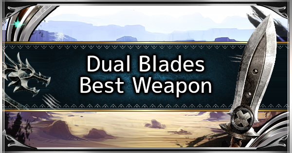MHW: ICEBORNE | Dual Blades - Best Endgame Weapon Tier  - GameWith