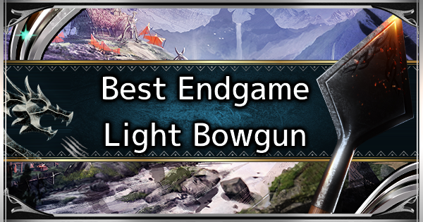 MHW: ICEBORNE | Light Bowgun - Best Endgame Weapon Tier List