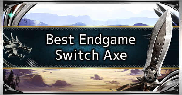 MHW: ICEBORNE | Switch Axe - Best Endgame Weapon Tier - GameWith