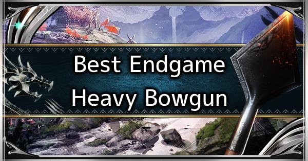 MHW: ICEBORNE | Heavy Bowgun - Best Endgame Weapon Tier List - GameWith