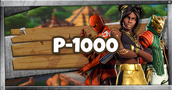 Fortnite | P-1000 (P-1000 Guide) - GameWith