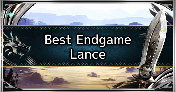 MHW: ICEBORNE | Lance - Best Endgame Weapon Tier