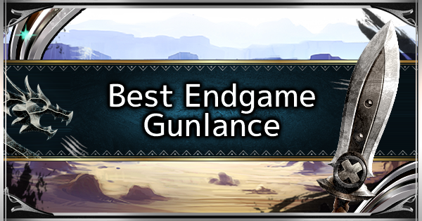 MHW: ICEBORNE | Gunlance - Best Endgame Weapon Tier - GameWith