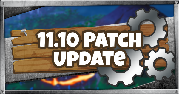 Fortnite | 11.10 Patch Notes (11.10 Patch Update Guide) - GameWith