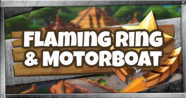 Fortnite | Flaming Ring & Motorboat Locations